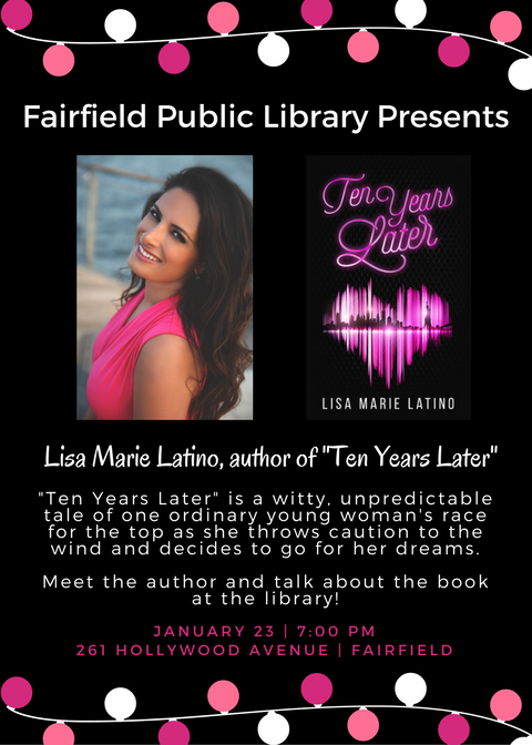 "Meet Lisa Marie Latino, author of ""Ten Years Later""! @ Fairfield Public Library 