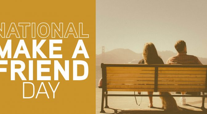 National Make a Friend Day