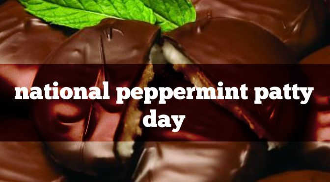 National Peppermint Patty Day