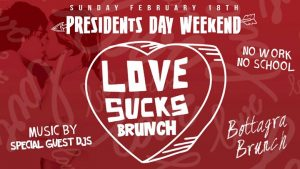President's Day Love Sucks Brunch at Bottagra Restaurant @ BOTTAGRA RESTAURANT | Hawthorne | New Jersey | United States