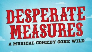 Desperate Measures @ New World Stages | New York | New York | United States