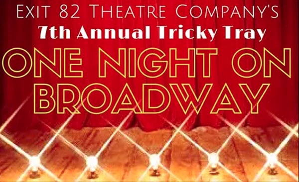 "7TH ANNUAL TRICKY TRAY ""ONE NIGHT ON BROADWAY"""