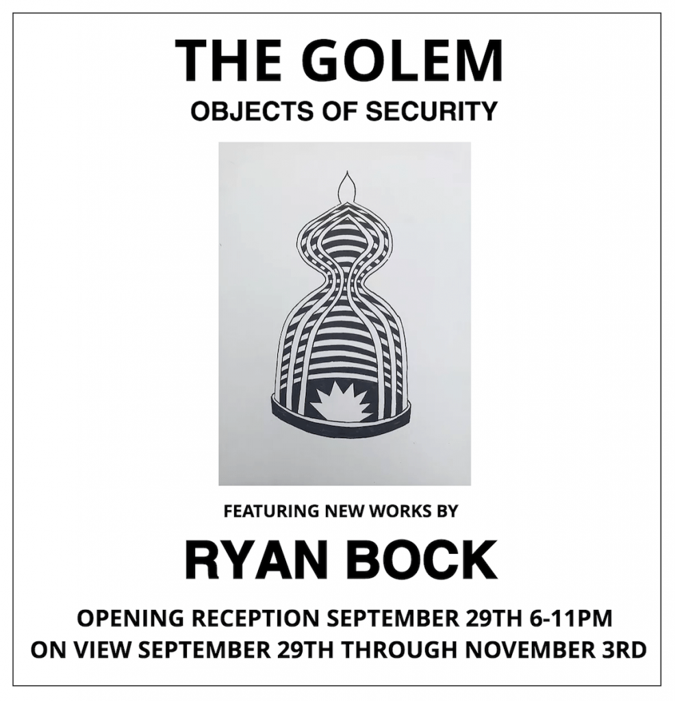 "Ryan Bock's ""The Golem: Objects of Security"" at Deep Space @ Deep Space Gallery 